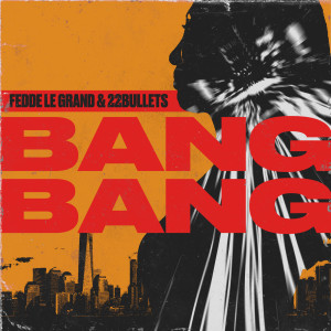 Album Bang Bang from Fedde Le Grand