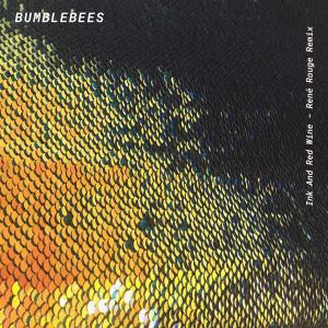 Album Ink and Red Wine (René Rouge Remix) from Bumblebees