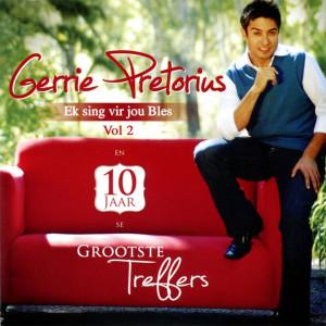 Album Ek Sing Vir Jou Bles Vol 2 & 10 Jaar Se Grootste Treffers from Gerrie Pretorius