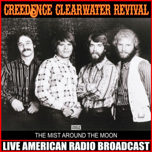 Album The Mist Around The Moon (Live) from Creedence Clearwater Revival