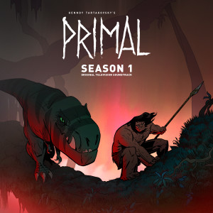 Album Primal: Season 1 (Original Television Soundtrack) from Tyler Bates