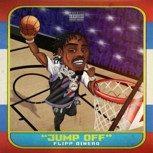 Listen to Jump Off song with lyrics from Flipp Dinero
