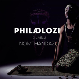 Album Nomthandazo Single from Phila Dlozi