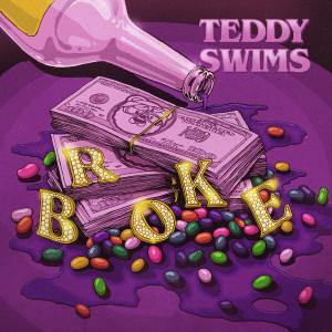 Album Broke from Teddy Swims