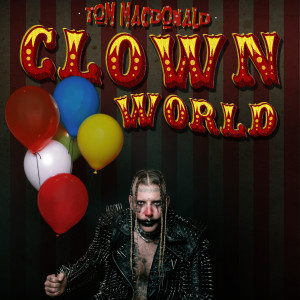 Album Clown World from Tom MacDonald