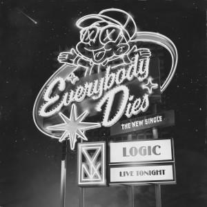 Everybody Dies 2018 Logic