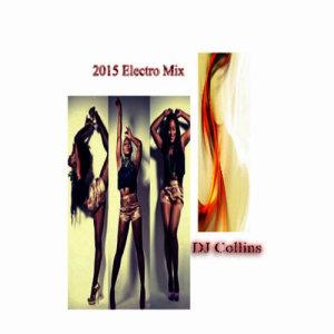 Album 2015 Electro Club Mix from DJ Collins