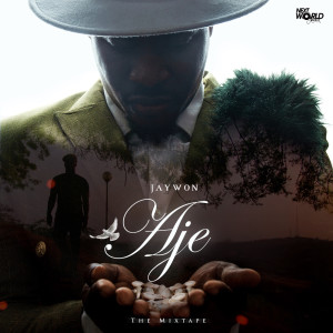 Album Aje The Mixtape from Jaywon