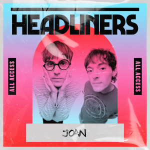 HEADLINERS: joan dari Joan