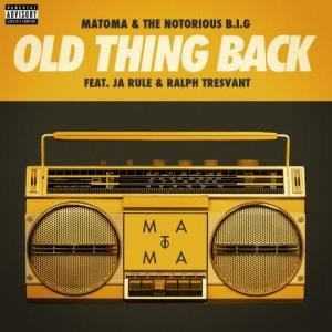 Matoma的專輯Old Thing Back (feat. Ja Rule and Ralph Tresvant)