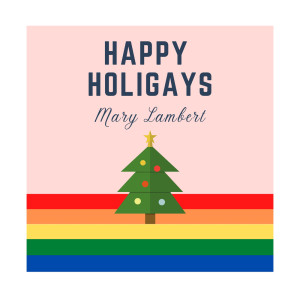Happy Holigays dari Mary Lambert