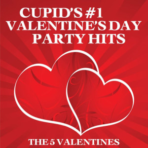 Album Cupid's #1 Valentine's Day Party Hits from The 5 Valentines