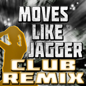 Album Moves Like Jagger (Club Remix) from The Jaggerz