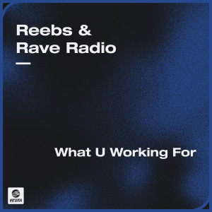 Rave Radio的專輯What U Working For