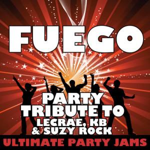 Ultimate Party Jams的專輯Fuego (Party Tribute to Lecrae, Kb & Suzy Rock)