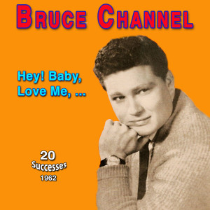 Album Bruce Channel - Hey! Baby (1962) from Bruce Channel