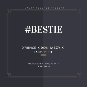 Album Bestie (feat. Don Jazzy & BabyFresh) from Don Jazzy