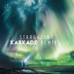 Listen to Stargazing (Kaskade Remix) song with lyrics from Kygo