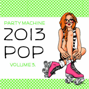 Album 2013 Pop Volume 3, 50 Instrumental Hits in the Style of Amy Winehouse, Kid Rock, Lmfao, The Black Keys and More! from Party Machine