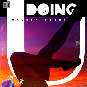Listen to Doing U song with lyrics from Maleek Berry
