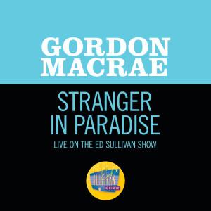 Album Stranger In Paradise (Live On The Ed Sullivan Show, November 15, 1953) from Gordon MacRae