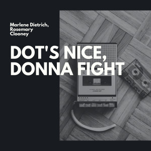 Album Dot's Nice, Donna Fight from Marlene Dietrich