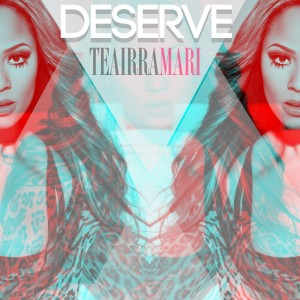 Album Deserve - Single from Teairra Mari