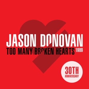 Album Too Many Broken Hearts (The 30th Anniversary) from Jason Donovan