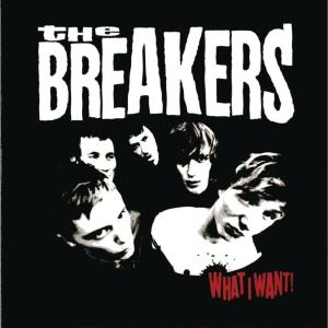 The Breakers的專輯What I Want