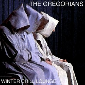 Album Winter Chill Lounge from The Gregorians
