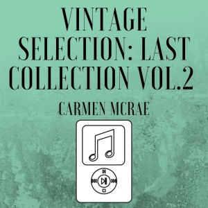 Album Vintage Selection: Last Collection, Vol. 2 (2021 Remastered) from Carmen McRae