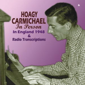 Hoagy Carmichael的專輯In Person in England 1948 & Radio Transcriptions (Remastered)