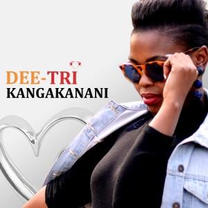 Album Kangakanani from Dee-Tri