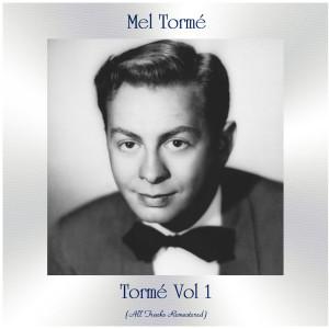 Mel Tormé的專輯Tormé Vol 1 (All Tracks Remastered)