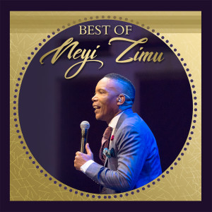 Album Best Of Neyi Zimu from Neyi Zimu