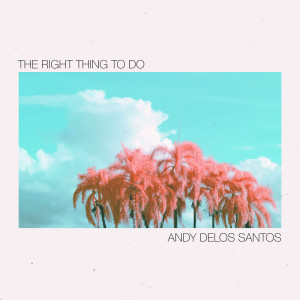 Album The Right Thing To Do from Andy Delos Santos