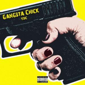 Y Sic的專輯Gangsta Chick (Explicit)