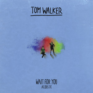 Album Wait for You (Acoustic) from Tom Walker