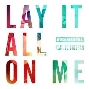 Rudimental的專輯Lay It All on Me (feat. Ed Sheeran)