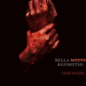 Album Bella Meets Kgomotso from Serenade