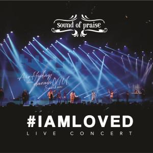 I Am Loved (Live) dari Sound Of Praise