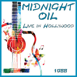 Album Live in Hollywood 1988 from Midnight Oil