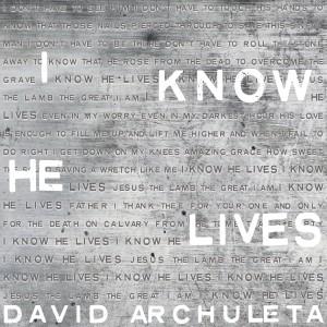 I Know He Lives dari David Archuleta