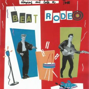 Staying Out Late With... Beat Rodeo 1985 Beat Rodeo