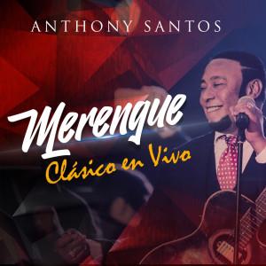 Album Merengue Clasico (En Vivo) from Anthony Santos