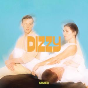 Dizzy dari SHAED
