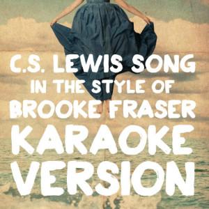 Karaoke - Ameritz的專輯C.S. Lewis Song (In the Style of Brooke Fraser) [Karaoke Version] - Single