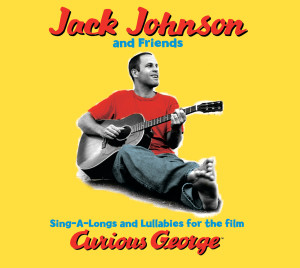 Jack Johnson的專輯Sing-A-Longs & Lullabies For The Film Curious George