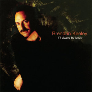 Album I'll Always Be Lonely from Brendan Keeley