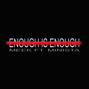 Album Enough Is Enough from Meek
